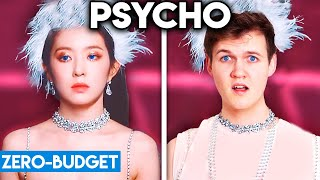 K POP WITH ZERO BUDGET! (Red Velvet   Psycho PARODY)