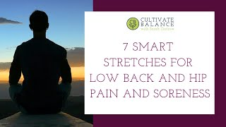 7 Smart Stretches for Low Back and Hip Pain and Soreness