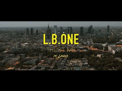 L.B.ONE feat Laenz - Trust Me (Official Video 4K)