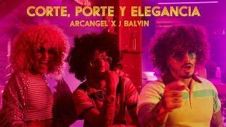 Corte. Porte y Elegancia - Arcangel feat. J Balvin (Video)