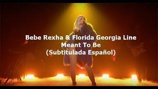 Bebe Rexha & Florida Georgia Line  Meant To Be Subtitulada Español