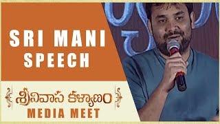 Sri Mani Speech - Srinivasa Kalyanam Media Meet - Nithiin, Raashi Khanna