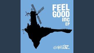 Feel Good Inc