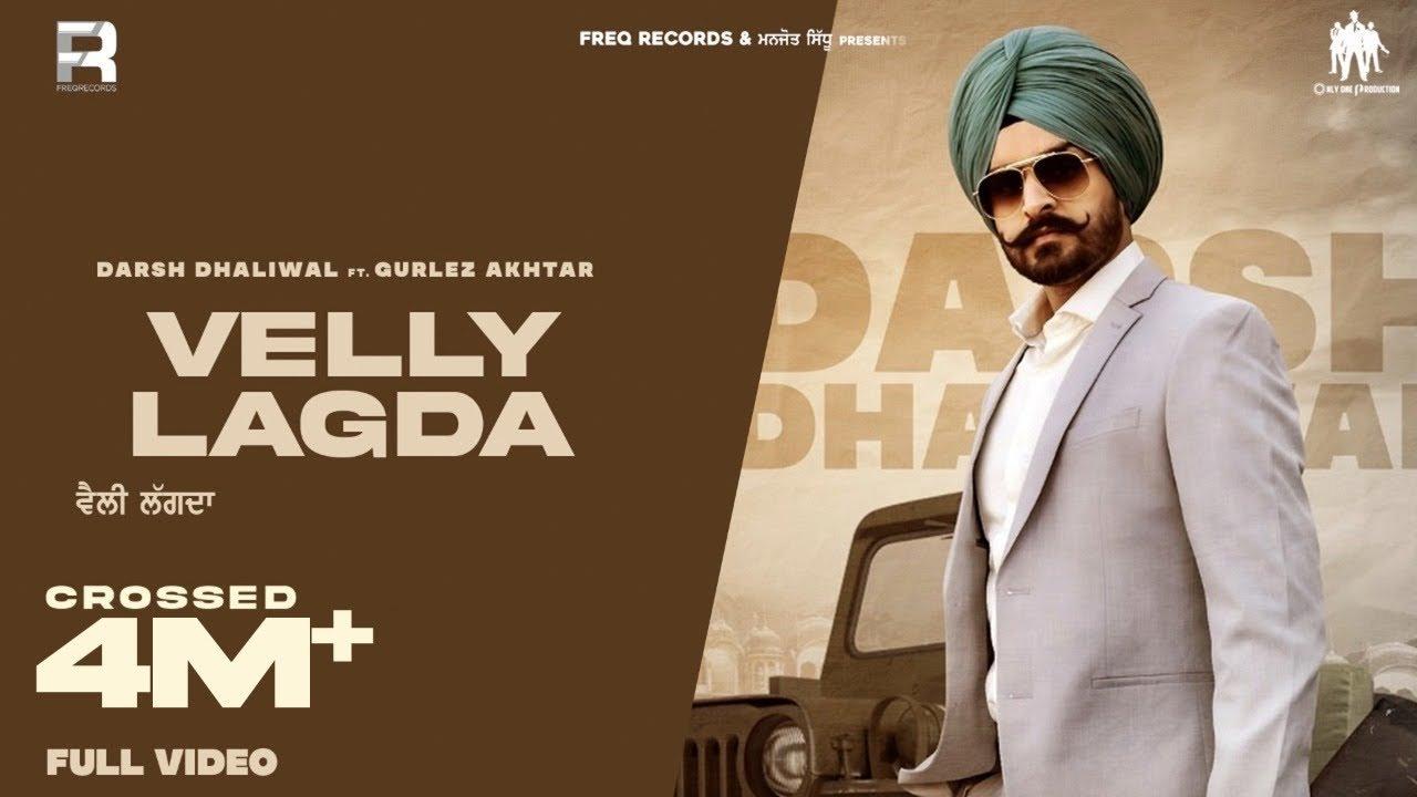 Velly Lagda Song Lyrics by Darsh Dhaliwal & Gurlez Akhtar