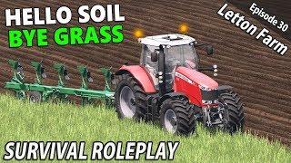 HELLO SOIL, BYE GRASS | Survival Roleplay | Farming Simulator 17 - Letton Farm - Ep 30