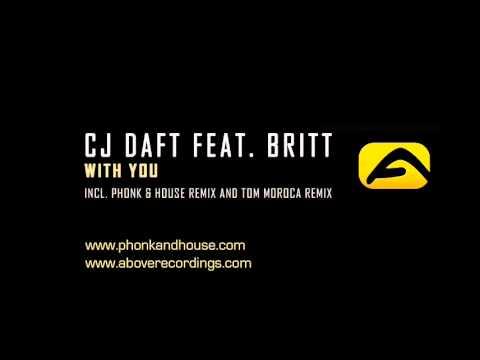 CJ Daft feat. Britt - With You (Phonk & House Midnight Live Remix)