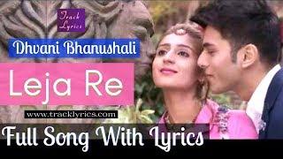 Leja Re Lyrics By Dhvani Bhanushali Rashmi Virag Tanishk