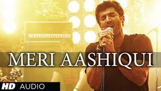 Meri Aashiqui Full Song (Audio) Aashiqui 2 | Arijit Singh, Palak Muchhal, Mithoon