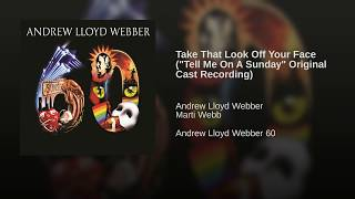 """Take That Look Off Your Face (1980 Recording Of """"Tell Me On A Sunday"""")"""