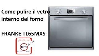 preview picture of video 'Come pulire il vetro interno del forno FRANKE TL65MXS'