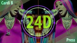 Cardi B - Press (24D AUDIO)🎧