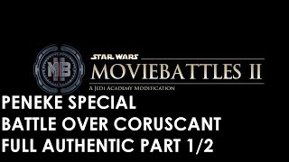Star Wars: Movie Battles 2 - Peneke Special Full Authentic - Battle over Coruscant - Part 1/2