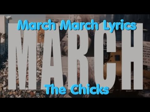 March March By The Chicks Lyrics