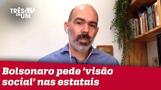 Diogo Schelp: Bolsonaro dá razão às avaliações que ele fez intervenção na Petrobras