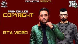 PREM DHILLON | Copyright | Sidhu Moosewala | Snappy| GTA Punjabi video | Latest Punjabi Songs 2021