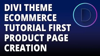 Divi theme eCommerce tutorial First Product Page Creation