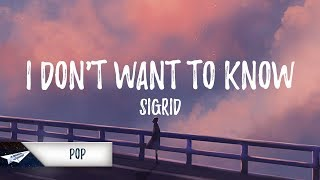 Sigrid - I Don't Want To Know (Lyrics / Lyric Video)