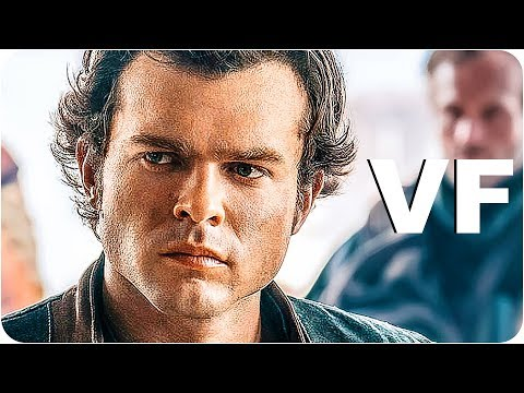 SOLO A STAR WARS STORY Bande Annonce VF (2018) NOUVELLE