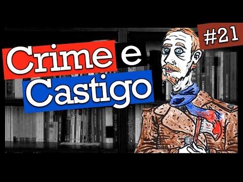 CRIME E CASTIGO, DE FIÓDOR DOSTOIÉVSKI (#21)