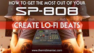 SP-808: Create Lo-Fi Beats (with Hi-Fi equipment)