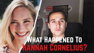WHAT HAPPENED TO HANNAH CORNELIUS !?