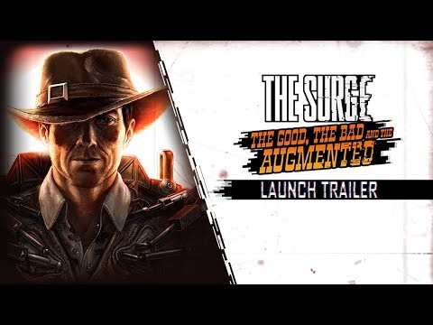 The Surge: The Good, the Bad, and the Augmented - Launch Trailer thumbnail