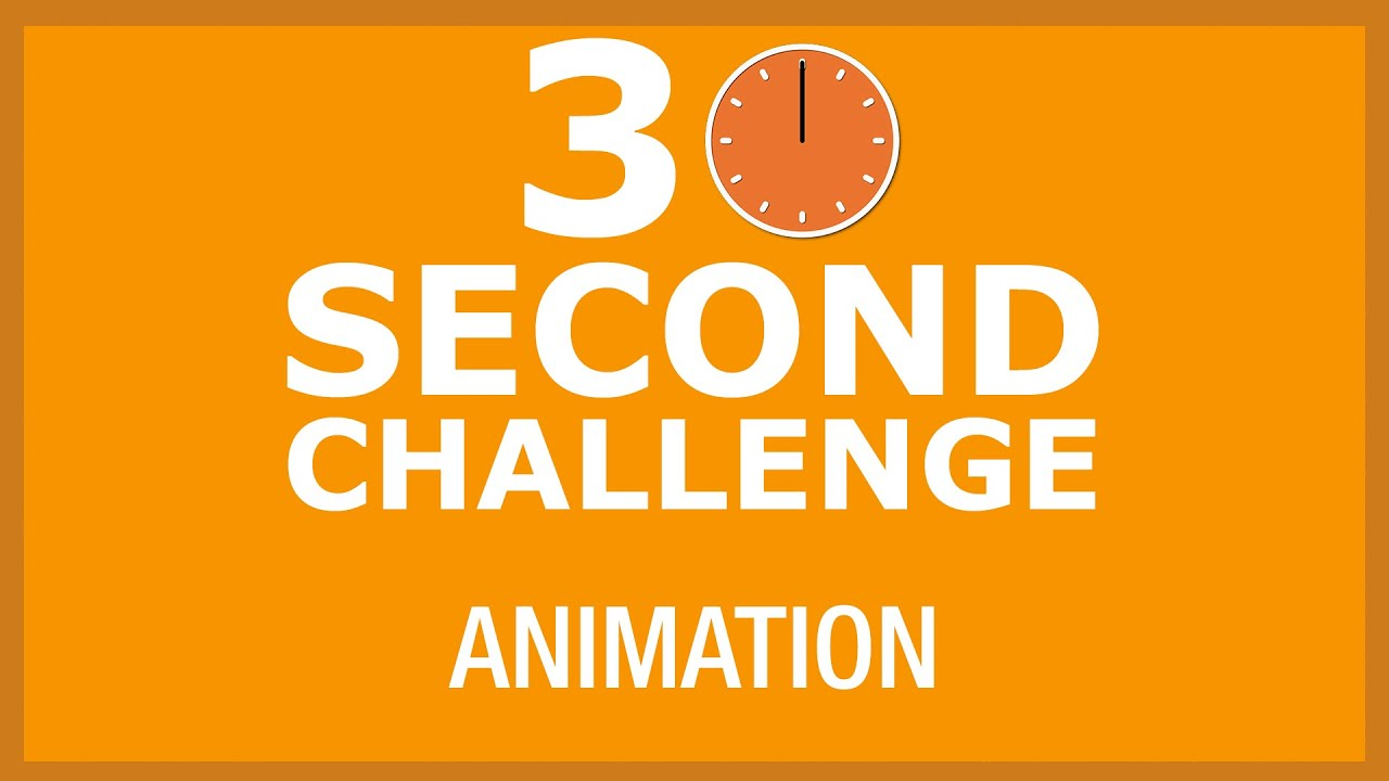 30 Second Challenge: Animation