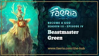 Faeria - Become A God - S03EP04 - Beastmaster Green