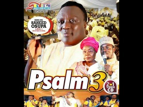 PSALM 3, KING DR  SAHEED OSUPA