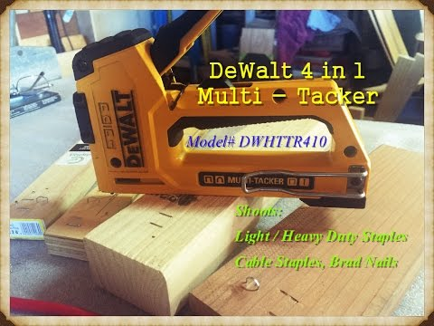 DeWalt 4 in 1 Multi-Tacker Staple Gun UPDATED!!