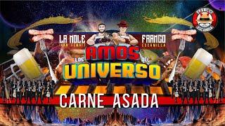 Los Amos del Universo.-  Carne Asada