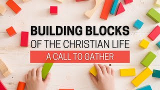 Building Blocks - A Call To Gather
