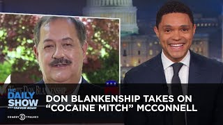 "Don Blankenship Takes on ""Cocaine Mitch"" McConnell 