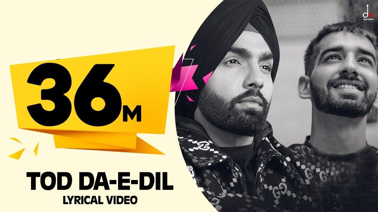 Tod Da E Dil | Ammy Virk | Maninder Buttar | Avvy Sra | Latest Romantic Song 2020