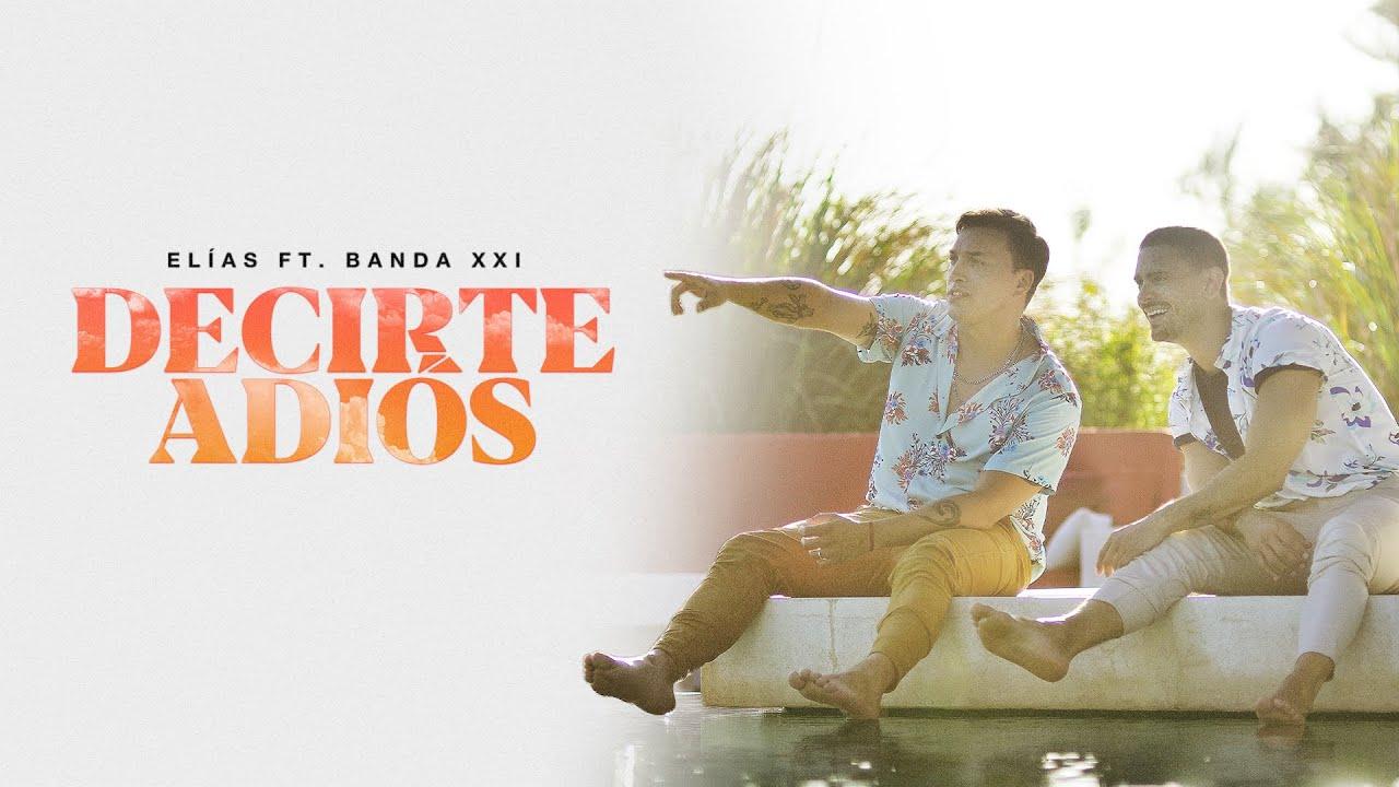 ELÍAS Y LUCHO DE BANDA XXI - DECIRTE ADIÓS , Se estreno el 18 de Febrero de  2021.