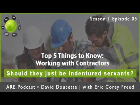 Top 5 Things to Know: Working with Contractors - ARE Podcast ...