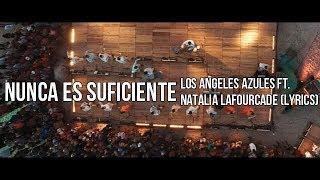 Nunca Es Suficiente - Los Angeles Azules Ft. Natalia Lafourcade S