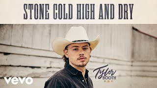 Tyler Booth Stone Cold High And Dry