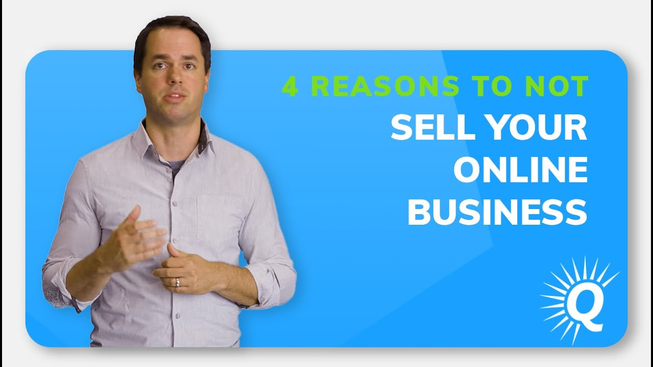 Four Reasons to NOT Sell Your Online Business