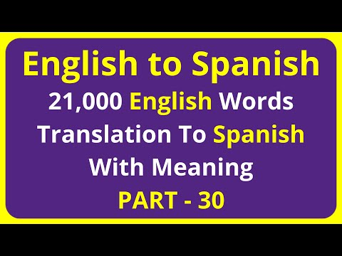 Translation of 21,000 English Words To Spanish Meaning - PART 30 | english to spanish translation