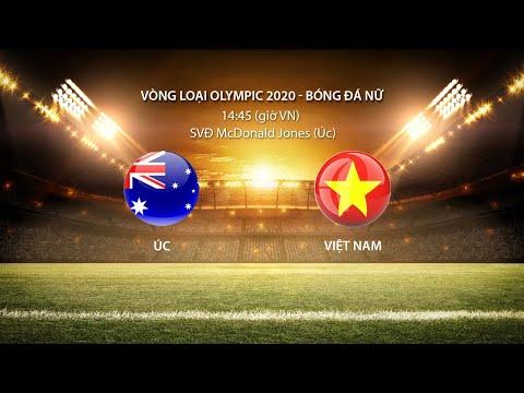 [TRỰC TIẾP] Úc - Việt Nam | Vòng loại Olympic 2020 (bóng đá nữ)