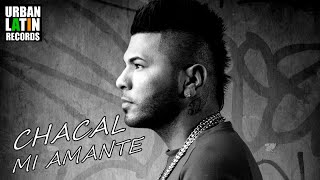 CHACAL - MI AMANTE - (REGGAETON EDIT) (OFFICIAL AUDIO)