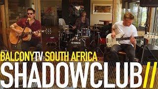SHADOWCLUB   INTERGALACTIC HOOKUP (UNPLUGGED) (BalconyTV)