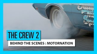 THE CREW 2 – BEHIND THE SCENES : MOTORNATION (IVORY TOWER)