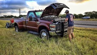 My F-350 broke down immediately.....