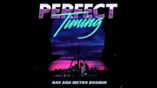 NAV & Metro Boomin   Did You See NAV? (Official Audio)