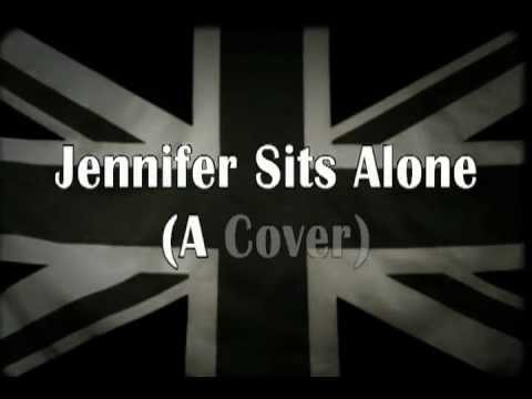 Jennifer (Sits Alone) - A Cover by RAF