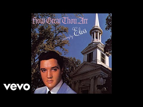 Elvis Presley - How Great Thou Art (Audio)