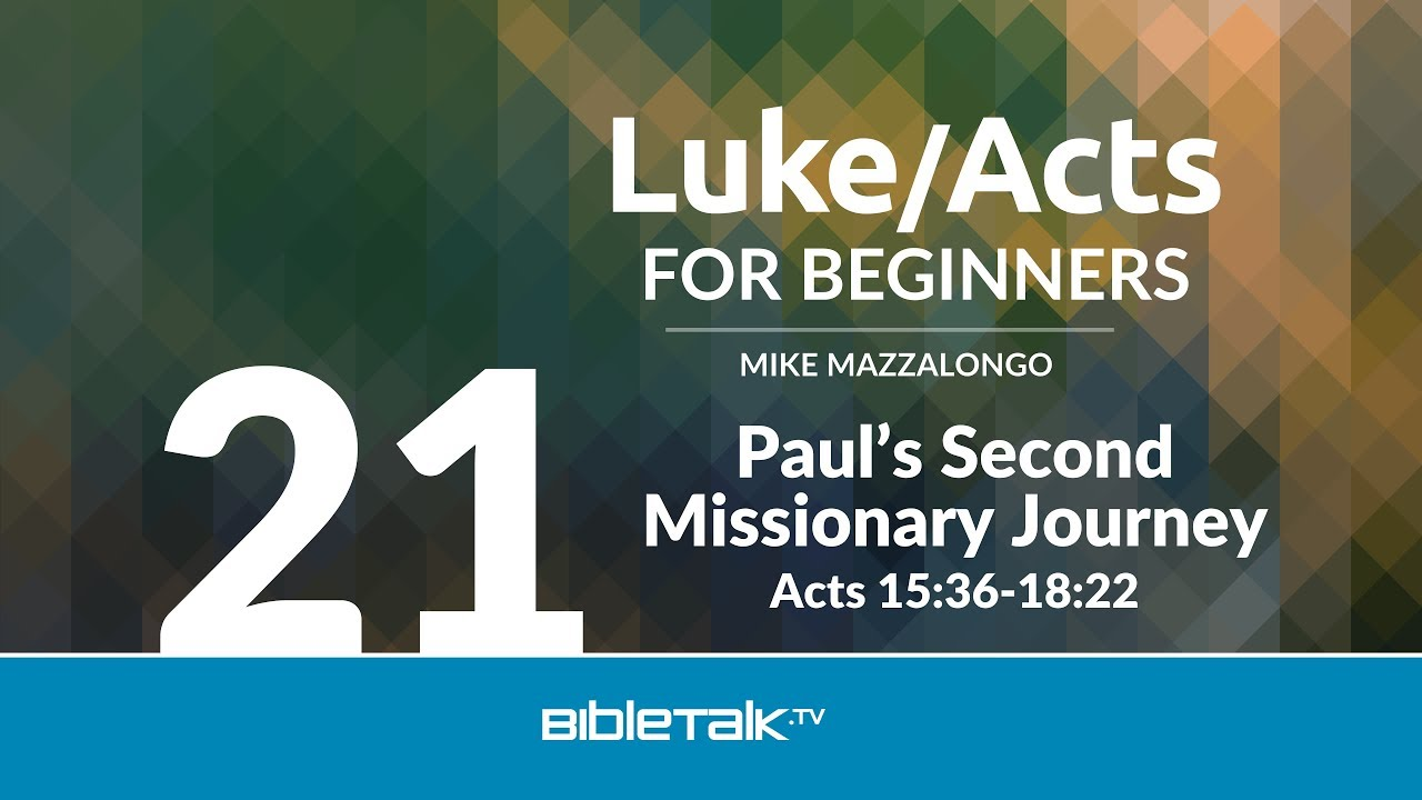 21. Paul's Second Missionary Journey