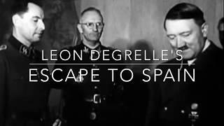 Leon Degrelle's Escape to Spain 1945